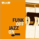 funk off -jazz on
